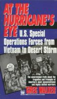 At the hurricane's eye : U.S. Special Forces from Vietnam to Desert Storm