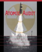 Atomic audit : the costs and consequences of U.S. nuclear weapons since 1940