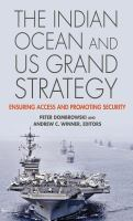 The Indian Ocean and US grand strategy : ensuring access and promoting security