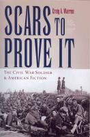 Scars to prove it : the Civil War soldier and American fiction