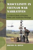 Masculinity in Vietnam War narratives : a critical study of fiction, films and nonfiction writings
