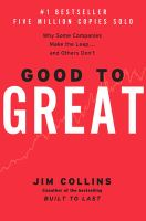 Good to great : why some companies make the leap -- and others don't