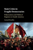 State crisis in fragile democracies : polarization and political regimes in South America