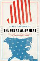 The Great alignment : race, party transformation, and the rise of Donald Trump