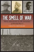 The smell of war : three Americans in the trenches of World War I