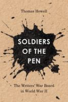 Soldiers of the pen : the Writers' War Board in World War II