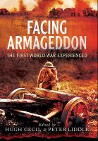 Facing Armageddon : the First World War experienced