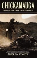 Chickamauga, and other Civil War stories / edited by Shelby Foote.