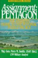 Assignment : Pentagon : the insider's guide to the Potomac puzzle palace