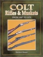 Colt rifles & muskets from 1847 to 1870
