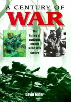 A century of war : the history of worldwide conflict in the 20th century