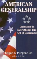 American generalship : character is everything : the art of command