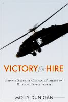 Victory for hire : private security companies' impact on military effectiveness