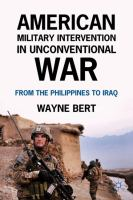 American military intervention in unconventional war : from the Philippines to Iraq