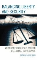 Balancing liberty and security : an ethical study of U.S. foreign intelligence surveillance, 2001-2009