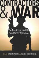 Contractors and war : the transformation of US expeditionary operations