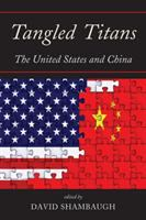 Tangled titans : the United States and China