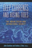 Deep currents and rising tides : the Indian Ocean and international security